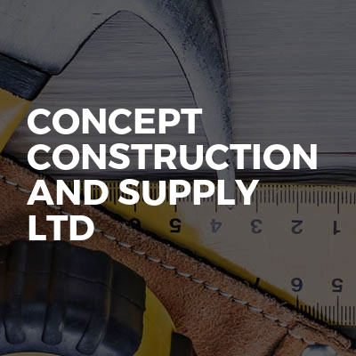 Concept Construction And Supply Ltd