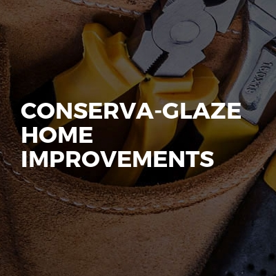 Conserva-Glaze Home Improvements