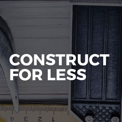Construct For Less