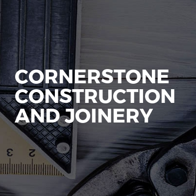 Cornerstone Construction and Joinery