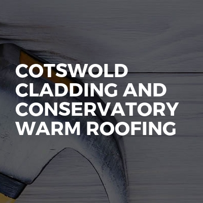 Cotswold cladding and conservatory warm roofing