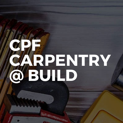 CPF Carpentry  @ Build
