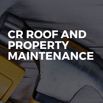 CR Roofing and Property Maintenance