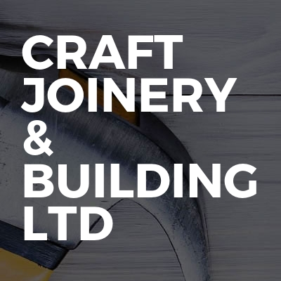 Craft Joinery & Building LTD