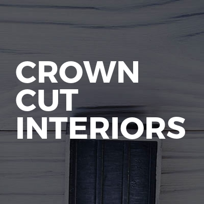 Crown Cut Interiors