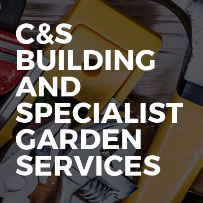 C&S building and specialist garden services