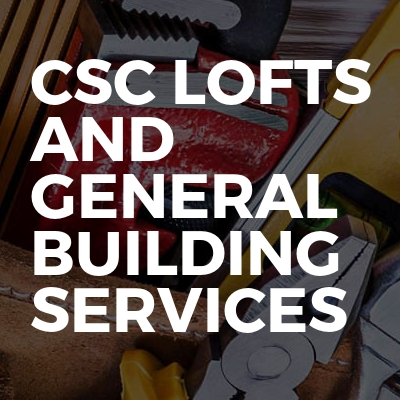 CSC LOFTS AND GENERAL BUILDING SERVICES