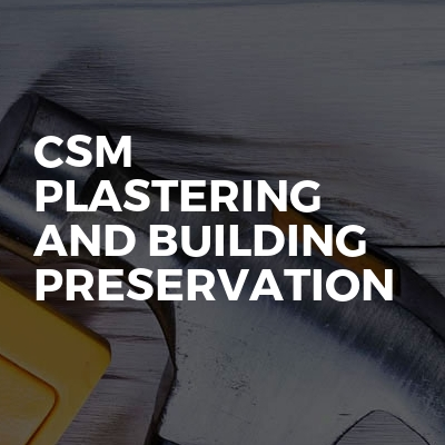 CSM Plastering and building Preservation