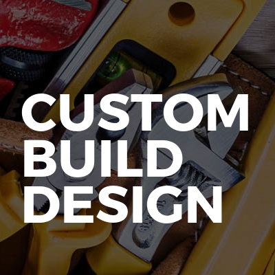 Custom Build Design