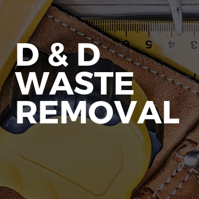 D & D waste removal