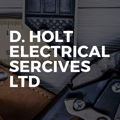 D. HOLT ELECTRICAL SERCIVES LTD