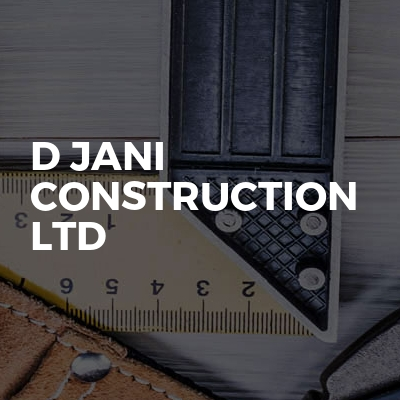 D JANI Construction LTD