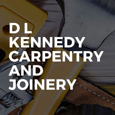 D L Kennedy Carpentry And Joinery