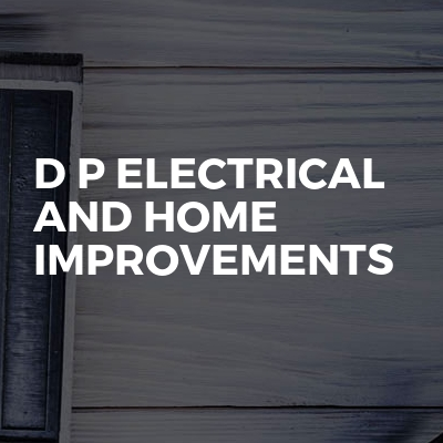 D P Electrical and home improvements