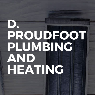 D. Proudfoot Plumbing and Heating