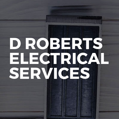 D Roberts Electrical Services