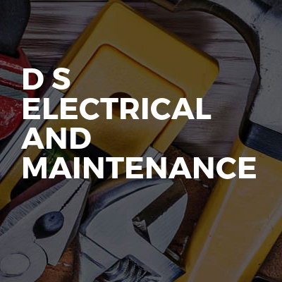 D S electrical and maintenance