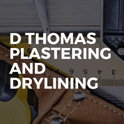 D Thomas plastering and Drylining