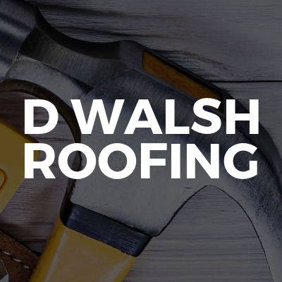 D Walsh roofing