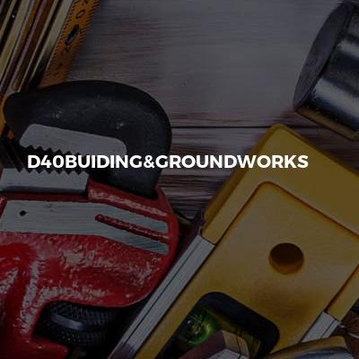 D40buiding&groundworks