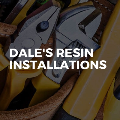 Dale's resin installations