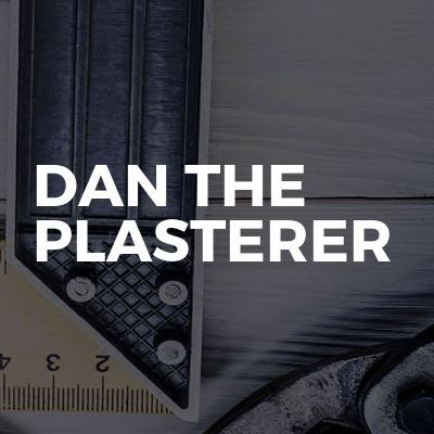 Dan The Plasterer