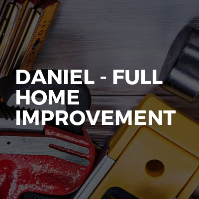 Daniel - Full Home Improvement