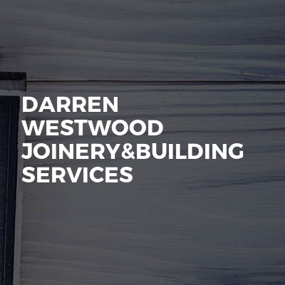 Darren Westwood Joinery&building Services