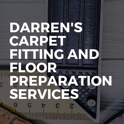 Darren's Carpet Fitting And Floor Preparation Services