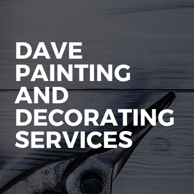Dave Painting And Decorating Services