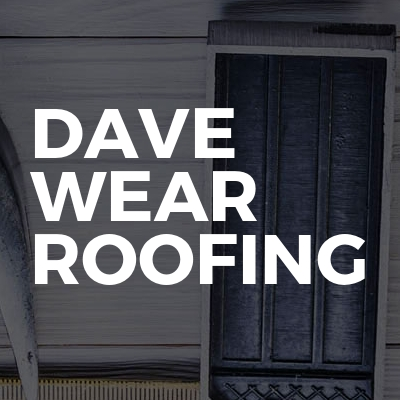 Dave Wear Roofing