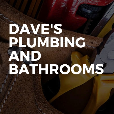 Dave's plumbing and bathrooms