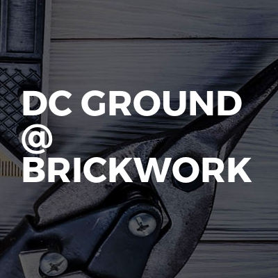 DC GROUND @ BRICKWORK