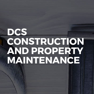 DCS Construction And Property Maintenance