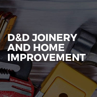 D&D Joinery and home improvement