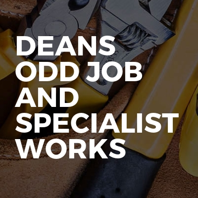 Deans Odd Job And Specialist Works