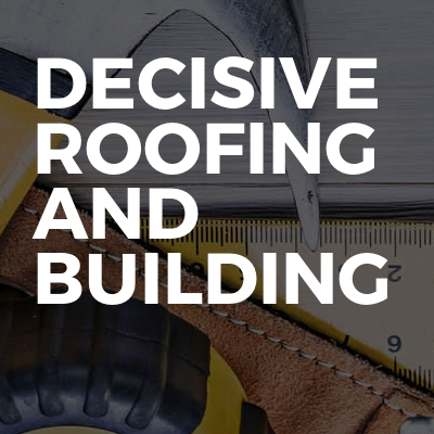 Decisive Roofing And Building