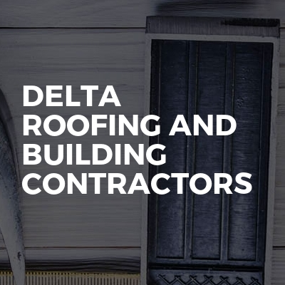 Delta roofing and building contractors