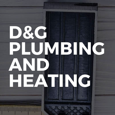 D&G PLUMBING AND HEATING