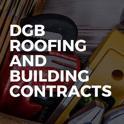 DGB ROOFING AND BUILDING CONTRACTS