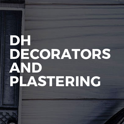 DH DECORATORS AND PLASTERING