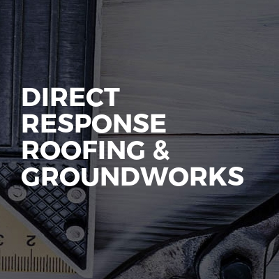 Direct Response Roofing & Groundworks