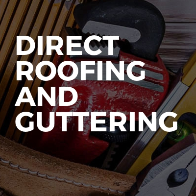 Direct roofing and guttering