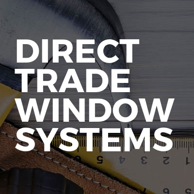 Direct Trade Window Systems