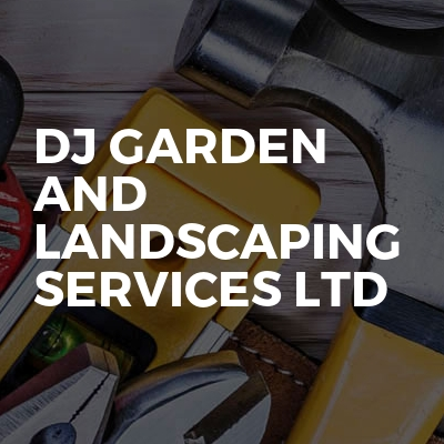Dj Garden And Landscaping Services Ltd