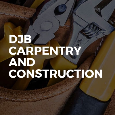 DJB Carpentry and construction