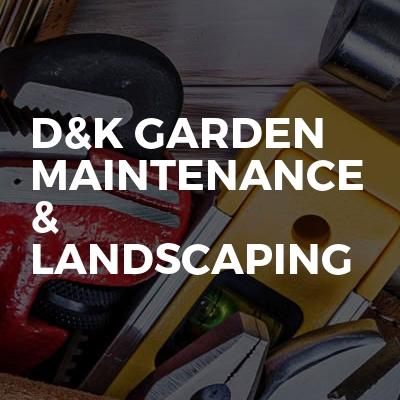D&k garden maintenance & landscaping