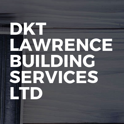 Dkt Lawrence Building Services Ltd