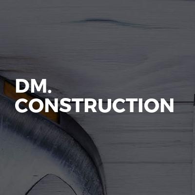 DM. Construction