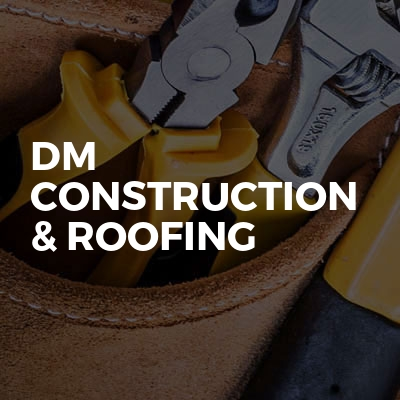 DM Construction & Roofing